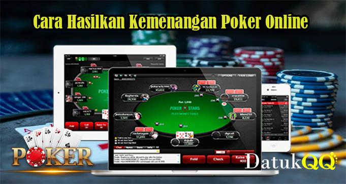 Cara Hasilkan Kemenangan Poker Online