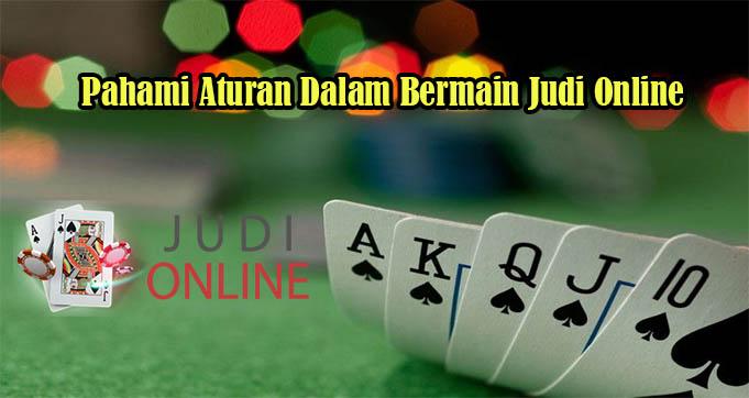 Pahami Aturan Dalam Bermain Judi Online